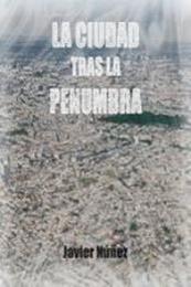 descargar epub La ciudad tras la penumbra – Autor Javier Nuñez