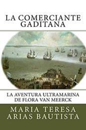 descargar epub La comerciante gaditana – Autor María Teresa Arias Bautista