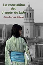 descargar epub La concubina del dragón de jade – Autor Joan Porxas Gallego gratis