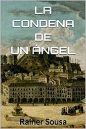 descargar epub La condena de un ángel – Autor Rainer Sousa