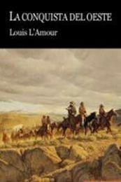 descargar epub La conquista del Oeste – Autor Louis L'Amour
