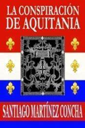 descargar epub La conspiración de Aquitania – Autor Santiago Martínez Concha gratis