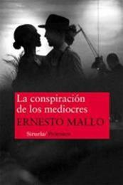 descargar epub La conspiración de los mediocres – Autor Ernesto Mallo