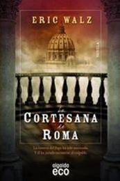 descargar epub La cortesana de Roma – Autor Eric Walz