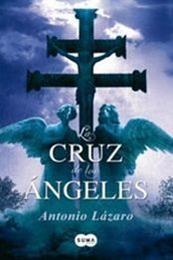 descargar epub La cruz de los ángeles – Autor Antonio Lázaro