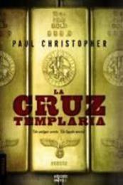 descargar epub La cruz templaria – Autor Paul Christopher