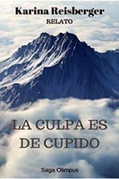 descargar epub La culpa es de Cupido – Autor Karina Reisberger