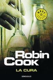 descargar epub La cura – Autor Robin Cook