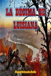 descargar epub La décima de Luisiana – Autor Óscar Brizuela Bello