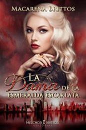 descargar epub La dama de la esmeralda escarlata – Autor Macarena Brittos