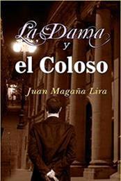 descargar epub La dama y el coloso – Autor Juan Magaña Lira