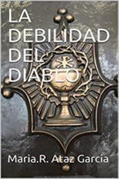 descargar epub La debilidad del diablo – Autor María. R Ataz García