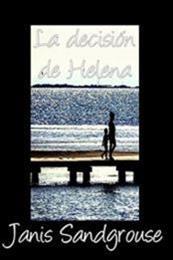 descargar epub La decisión de Helena – Autor Janis Sandgrouse gratis