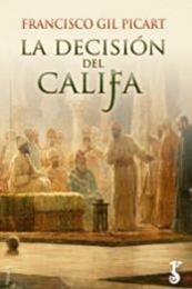 descargar epub La decisión del Califa – Autor Francisco Gil Picart