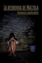 descargar epub La deshonra de Mazzola – Autor Fernando Llordén Brota gratis