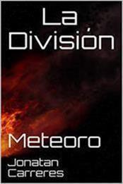 descargar epub La división: Meteoro – Autor Jonatan Carreres