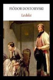 descargar epub La dulce – Autor Fiódor Dostoyevski gratis