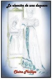 descargar epub La elección de una duquesa – Autor Claire Phillips gratis