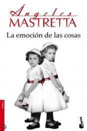 descargar epub La emoción de las cosas – Autor Ángeles Mastretta