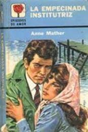 descargar epub La empecinada institutriz – Autor Anne Mather gratis