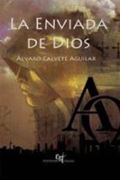 descargar epub La enviada de Dios – Autor Álvaro Calvete Aguilar gratis