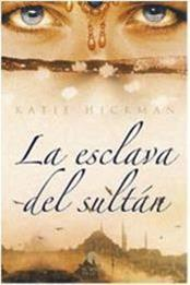descargar epub La esclava del sultán – Autor Katie Hickman gratis