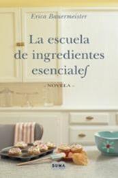 descargar epub La escuela de ingredientes esenciales – Autor Erica Bauermeister