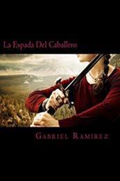 descargar epub La espada del caballero – Autor Gabriel Ramirez
