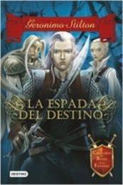 descargar epub La espada del destino – Autor Gerónimo Stilton