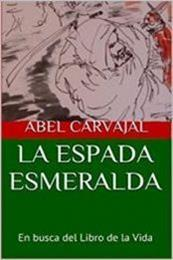 descargar epub La espada esmeralda – Autor Abel Carvajal