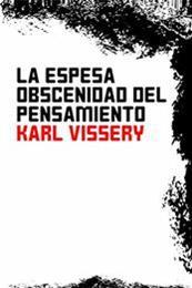 descargar epub La espesa obscenidad del pensamiento – Autor Karl Vissery gratis