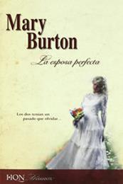 descargar epub La esposa perfecta – Autor Mary Burton