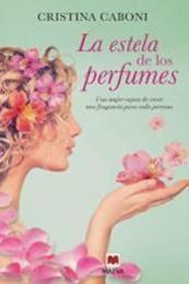 descargar epub La estela de los perfumes – Autor Cristina Caboni