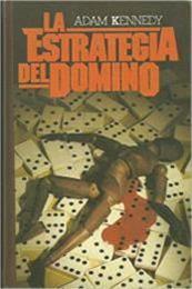 descargar epub La estrategia del dominó – Autor Adam Kennedy