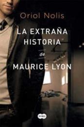 descargar epub La extraña historia de Maurice Lyon – Autor Oriol Nolis