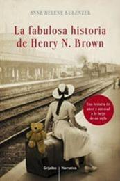 descargar epub La fabulosa historia de Henry N. Brown – Autor Anne Helene Bubenzer