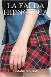 descargar epub La falda hipnótica – Autor Armand Sertew