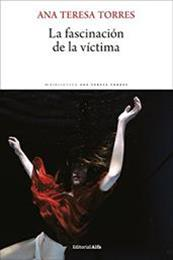 descargar epub La fascinación de la víctima – Autor Ana Teresa Torres
