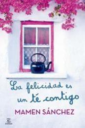 descargar epub La felicidad es un té contigo – Autor Mamen Sánchez