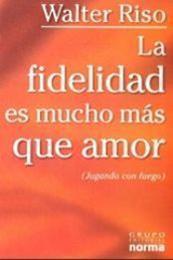descargar epub La fidelidad es mucho más que amor – Autor Walter Riso gratis