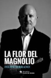 descargar epub La flor del magnolio – Autor Felipe Serrano gratis
