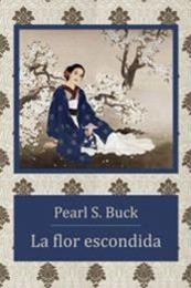 descargar epub La flor escondida – Autor Pearl S. Buck