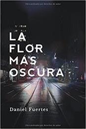 descargar epub La flor más oscura – Autor Daniel Fuertes