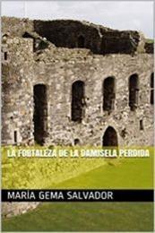 descargar epub La fortaleza de la damisela perdida – Autor María Gema Salvador gratis