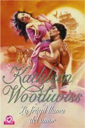 descargar epub La frágil llama del amor – Autor Kathleen E. Woodiwiss
