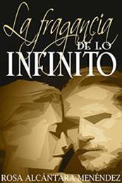 descargar epub La fragancia de lo infinito – Autor Rosa Alcántara Menéndez gratis