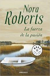 descargar epub La fuerza de la pasión – Autor Nora Roberts