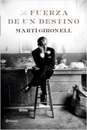 descargar epub La fuerza de un destino – Autor Martí Gironell