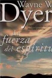descargar epub La fuerza del espíritu – Autor Wayne W. Dyer gratis