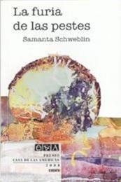 descargar epub La furia de las pestes – Autor Samanta Schweblin